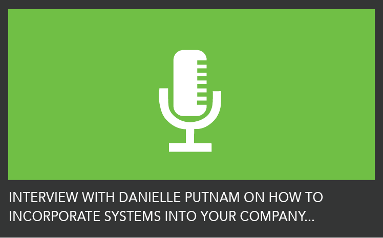 How to Develop Systems in Your Company…And Follow Through!