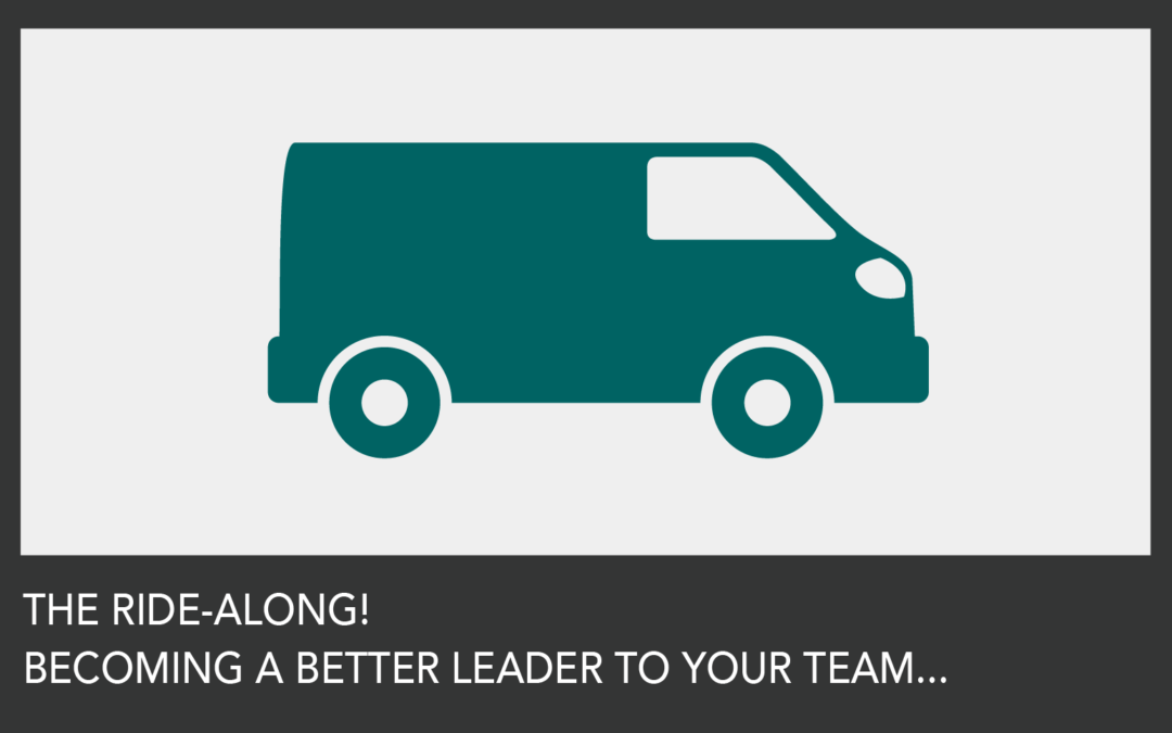 Doing Ride-Alongs With Your Technicians… Does It Make You A Better Leader?