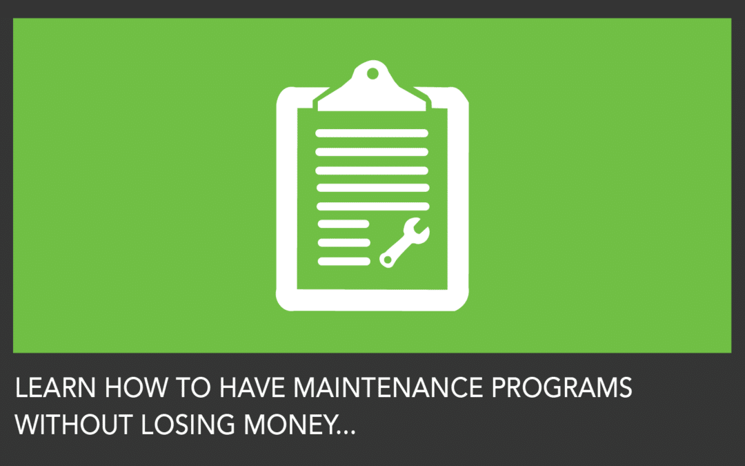 Where is the Big Money in Maintenance Programs?